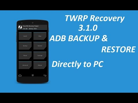 TWRP 3.1 Backup and Restore direct to PC using ADB