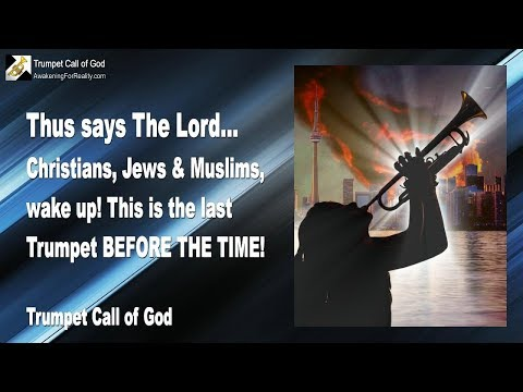 CHRISTIANS, JEWS & MUSLIMS ... WAKE UP ❤️ THIS IS THE LAST TRUMPET CALL OF GOD BEFORE THE TIME