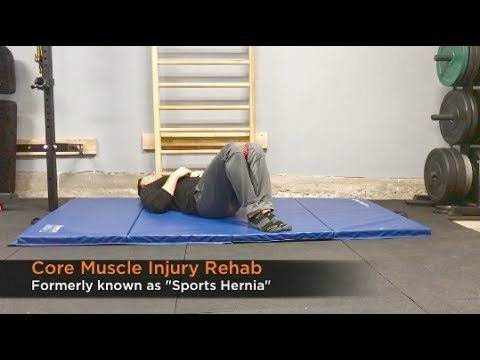 Core Muscle Injury Rehab (formerly Sports Hernia)