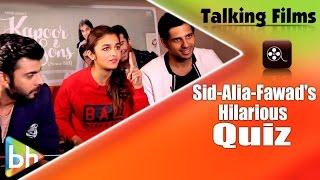 Talking Films HILARIOUS Quiz With Sidharth Malhotra | Alia Bhatt | Fawad Khan