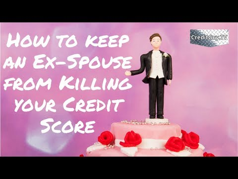How to keep an Ex-Spouse from Killing your Credit Score