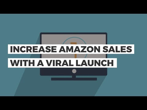 How to Increase Sales and Visibility on Amazon with a Viral Launch