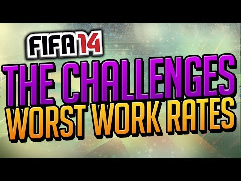 WORST WORK RATES! - THE CHALLENGES! - FIFA 14
