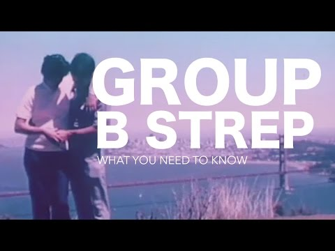 Group B Strep in Pregnancy   What needs to be known
