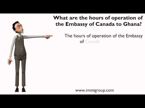 What are the hours of operation of the Embassy of Canada to Ghana?