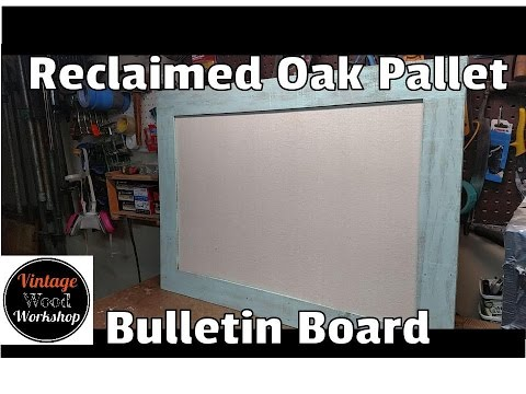 Pallet Wood Framed Bulletin Board- Vintage Wood Workshop