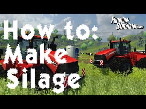 Farming Simulator 2013 How To: Make Silage