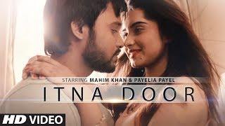 """Itna Door"" Full Video | Abrar Siam | Rumman Chowdhury | Feat. Mahim Khan, Payelia Payel"