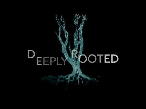 Get Deeply Rooted...