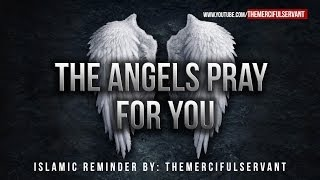 The Angels Pray For You ᴴᴰ - Powerful Reminder