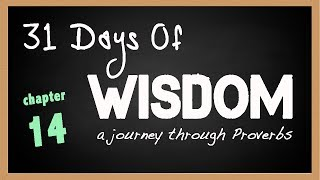 31 Days of Wisdom Proverbs 14