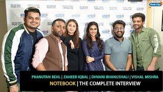 Pranutan Behl, Zaheer Iqbal, Dhvani Bhanushali, Vishal Mishra | Notebook | The Complete Interview