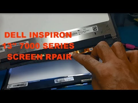 how to replace the screen on DELL INSPIRON 13'' 7000 Series (Plz read description)