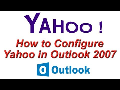 How to Configure Yahoo in Outlook 2007 ? Setup Yahoo Account in Outlook 2007