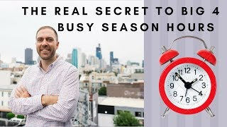 The real secret to big 4 busy season hours