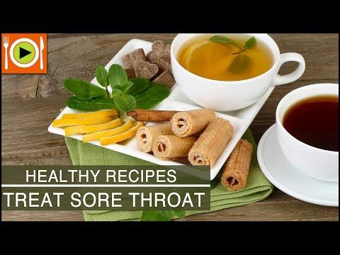 Healthy Recipes   Treat Sore Throat