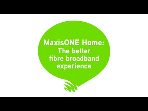 MaxisONE Home: Brings you the better fibre broadband experience