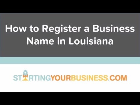 How to Register a Business Name in Louisiana - Starting a Business in Louisiana