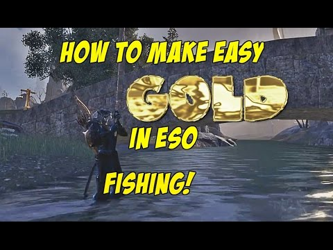 How To Make Easy Gold In ESO - Fishing!