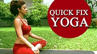 Shilpa Shetty's 'Quick Fix Yoga' - 15 min Full Body Workout