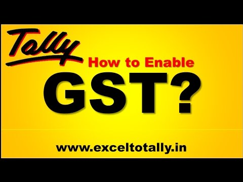 How to Enable GST in Tally ERP 9 ?