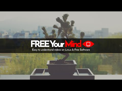 Welcome to FREE Your Mind | Easy to understand videos on Linux & Free Software