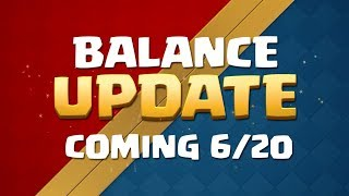 Clash Royale: Balance Update Coming! (6/20)