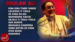 Ghulam Ali   Kina Kina Timro Tasbir   Gajalu Ti   Lolayeka Ti    K Cha Ra Deu   Audio Jukebox