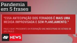 João Doria, Luciano Huck e mais: Pandemia em 5 frases