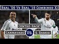 Real Madrid 2009 Vs Real 2019 Combined XI