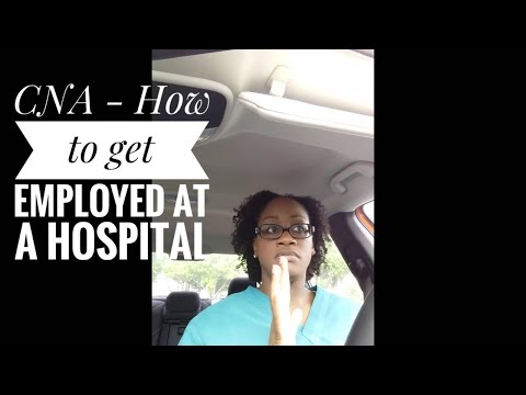 CNA - How to get employed at a hospital