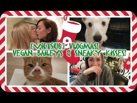[VIETSUB] VLOGMAS! | VEGAN BAILEYS AND SNEAKY KISSES! (ROSE & ROSIE)