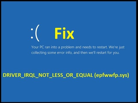 DRIVER_IRQL_NOT_LESS_OR_EQUAL (epfwwfp.sys)- Fix windows 10 BSOD - Howtosolveit