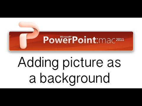 How to add a picture as a background in PowerPoint 2011 for Mac