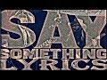 Justin Timberlake Say Something Lyrics Ft Chris Stapleton mp3