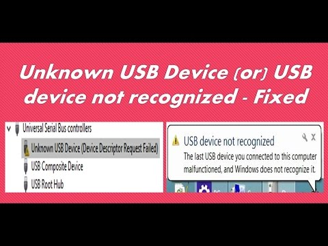 USB Device not recognized / Unknown USB Device / Device Descriptor Request Failed