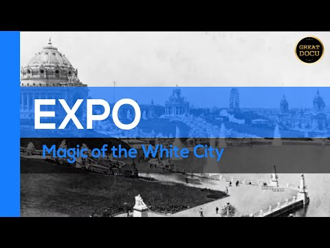 EXPO – Magic of the White City (Narrated by Gene Wilder)