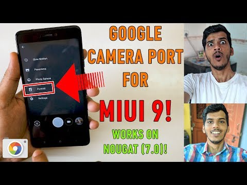 WORKING Google Camera for MIUI 9 (Redmi Note 4) PORTRAIT MODE & HDR+ much more.