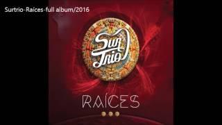 SURTRIO- Raíces, full album