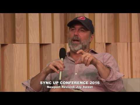 2016 Sync Up Keynote Interview:  Jay Sweet of the Newport Folk Festival