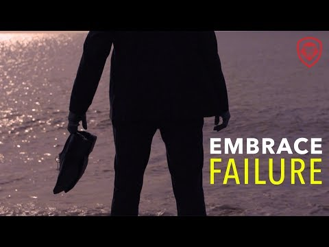 Embrace Your Failures