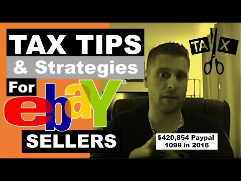 Tax Tips and Strategies For Ebay Sellers - $420,854 Paypal 1099 in 2016