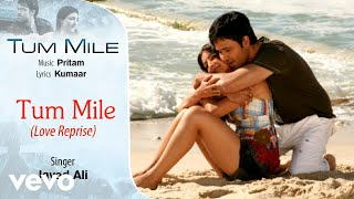 Tum Mile Tum Mile - Love Reprise - Official Audio Song | Javed Ali| Pritam