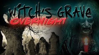Download (SHE SHOWED HERSELF) HAUNTED WITCH'S GRAVE OVERNIGHT CHALLENGE! | OmarGoshTV Video