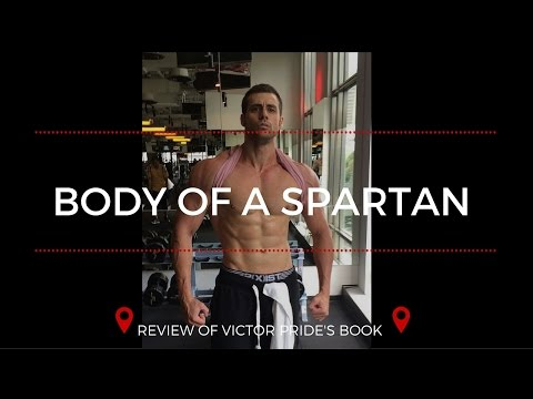 Body of a Spartan Review - Victor Pride PDF (My thoughts)
