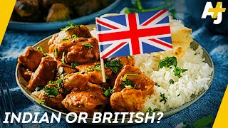 Where Does Chicken Tikka Masala Actually Come From? | AJ+