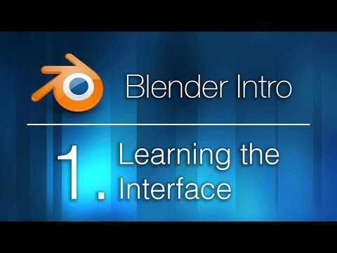 Introduction to Blender - 1. Learning the Interface