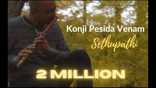 Konji Pesida Venam   Sethupathi   Instrumental by FLUTE SIVA