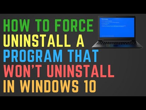 How to Force Uninstall A Program That Won't Uninstall in Windows 10