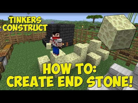 How To: Create End Stone! [Without Going To The End!] - Tinkers Construct Tutorial